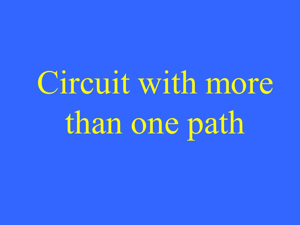 Circuit with more than one path