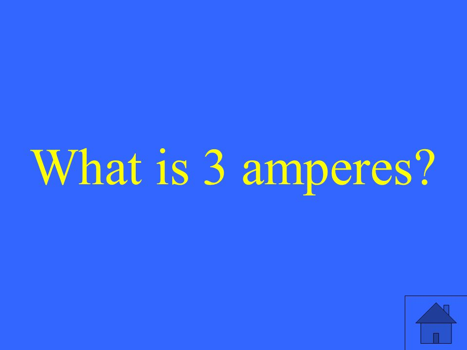 What is 3 amperes