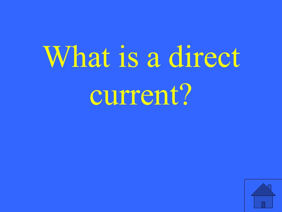 What is a direct current