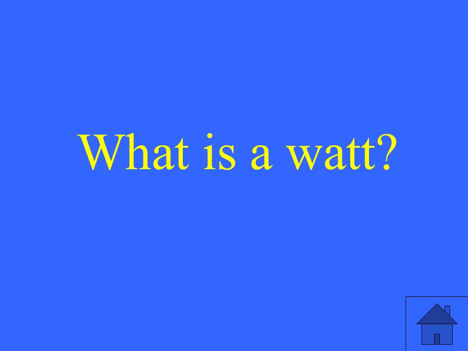 What is a watt