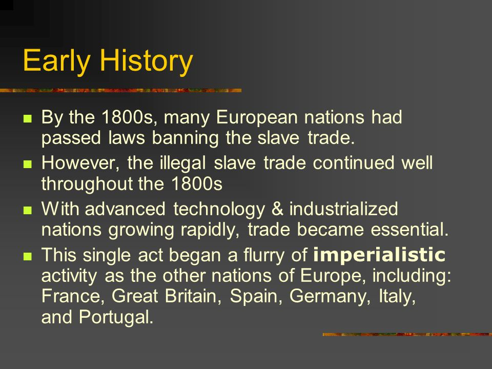 Early History In the 1400s, the Portuguese established a number of trading outposts along the coastline of Africa.