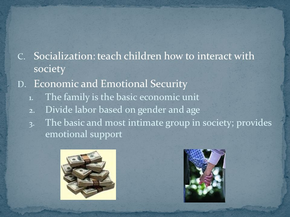 C. Socialization: teach children how to interact with society D.