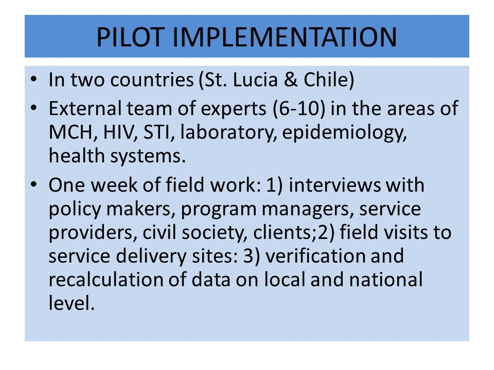 PILOT IMPLEMENTATION In two countries (St.