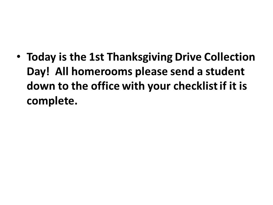 Today is the 1st Thanksgiving Drive Collection Day.