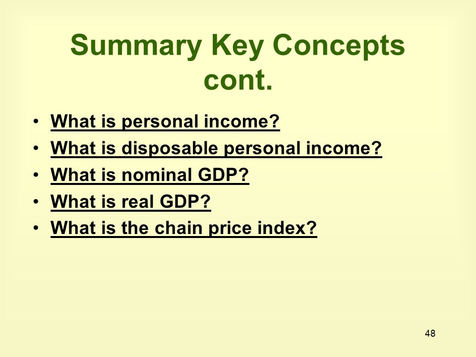 48 Summary Key Concepts cont. What is personal income.