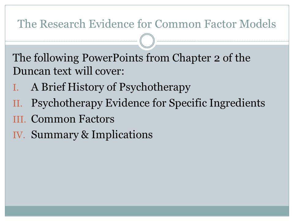 Treatment and therapy (Chap 17) First Lecture Outline : History of psychotherapy  Psychotherapy approaches