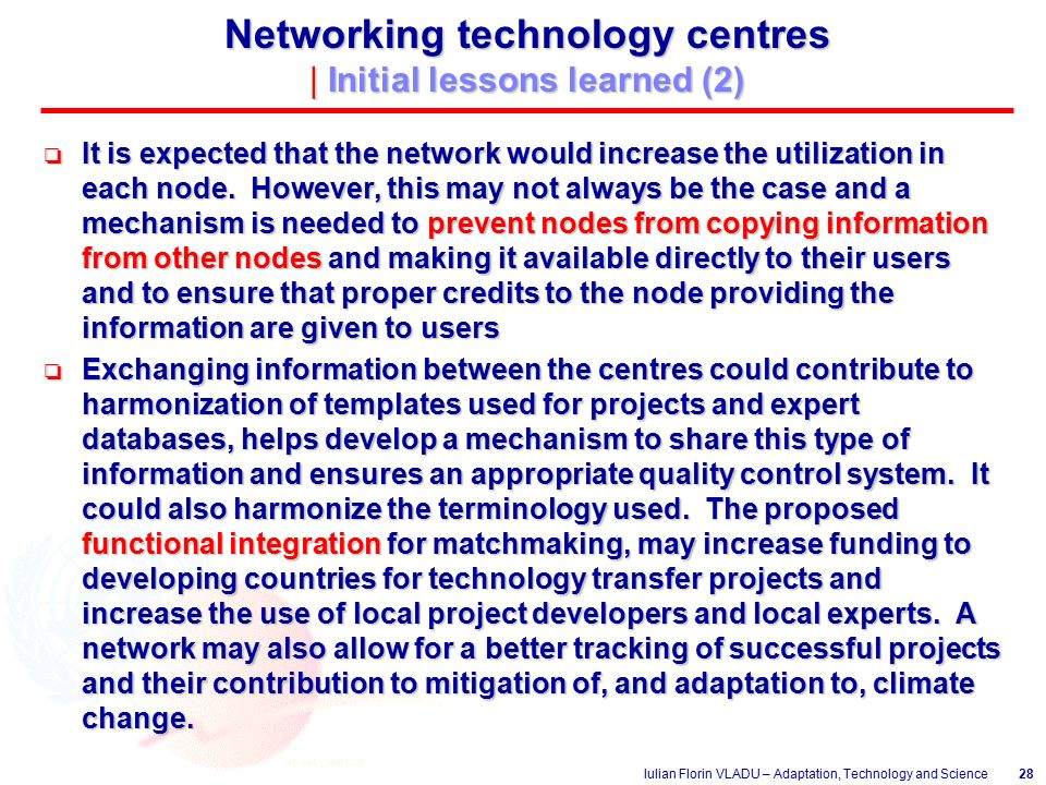 Iulian Florin VLADU – Adaptation, Technology and Science28 Networking technology centres | Initial lessons learned (2) o It is expected that the network would increase the utilization in each node.