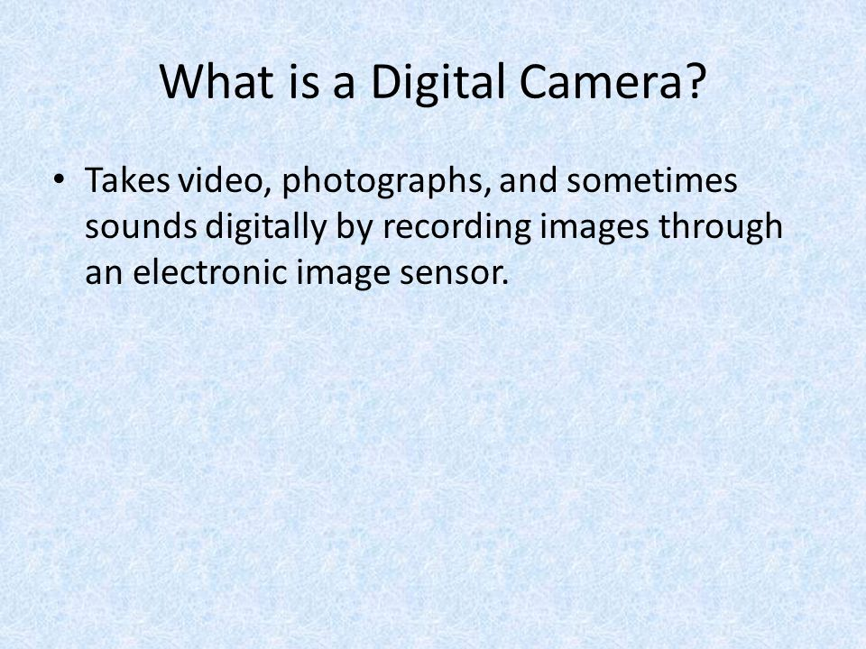 What is a Digital Camera.