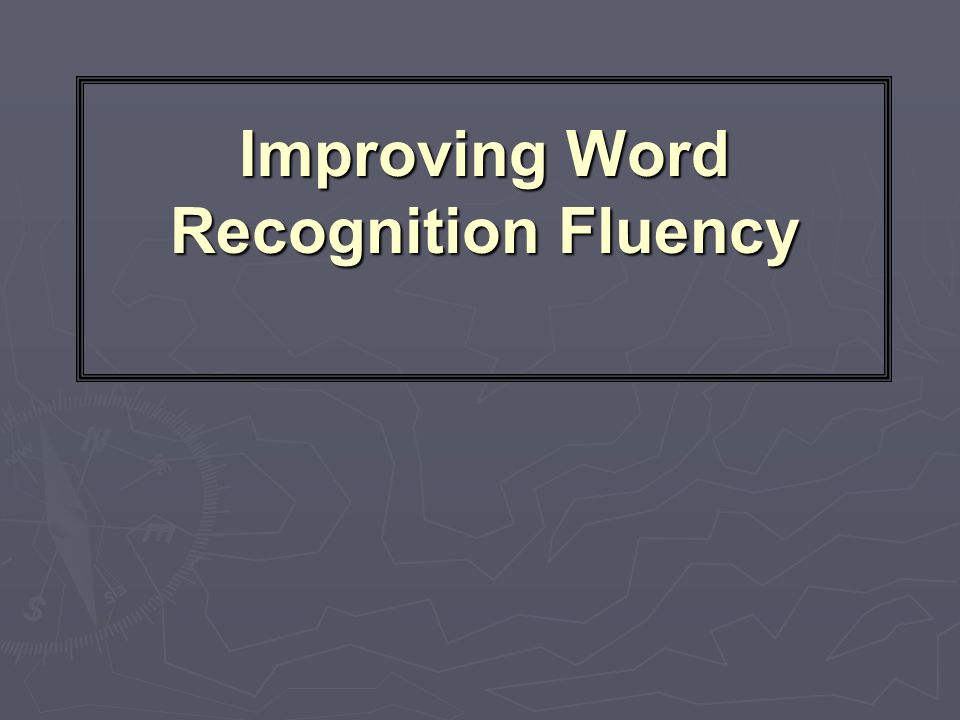 Improving Word Recognition Fluency