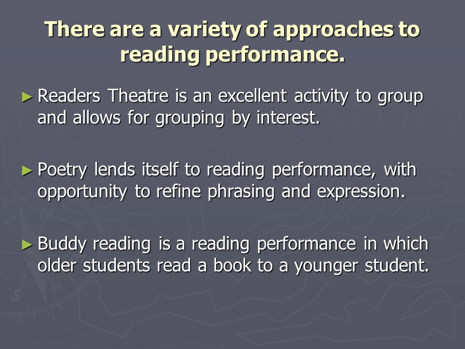 There are a variety of approaches to reading performance.