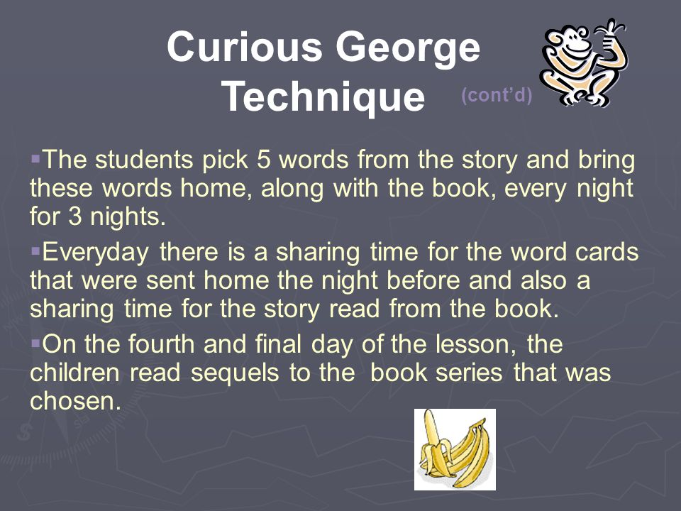  The students pick 5 words from the story and bring these words home, along with the book, every night for 3 nights.
