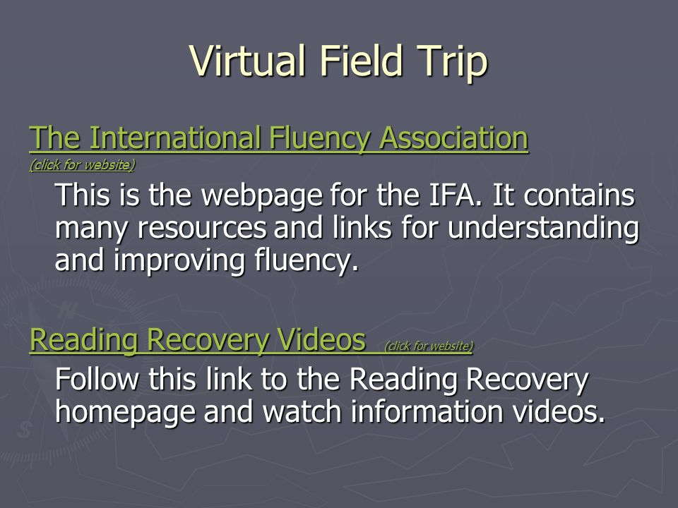 Virtual Field Trip The International Fluency Association The International Fluency Association (click for website) (click for website) This is the webpage for the IFA.