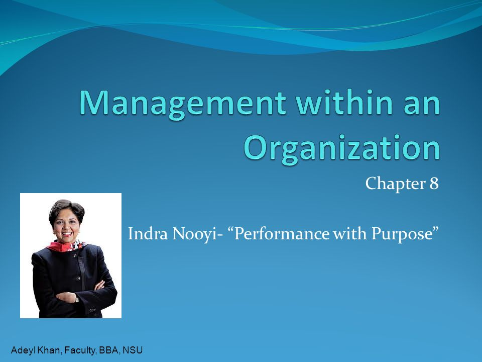 """Adeyl Khan, Faculty, BBA, NSU Chapter 8 Indra Nooyi- """"Performance with Purpose"""""""