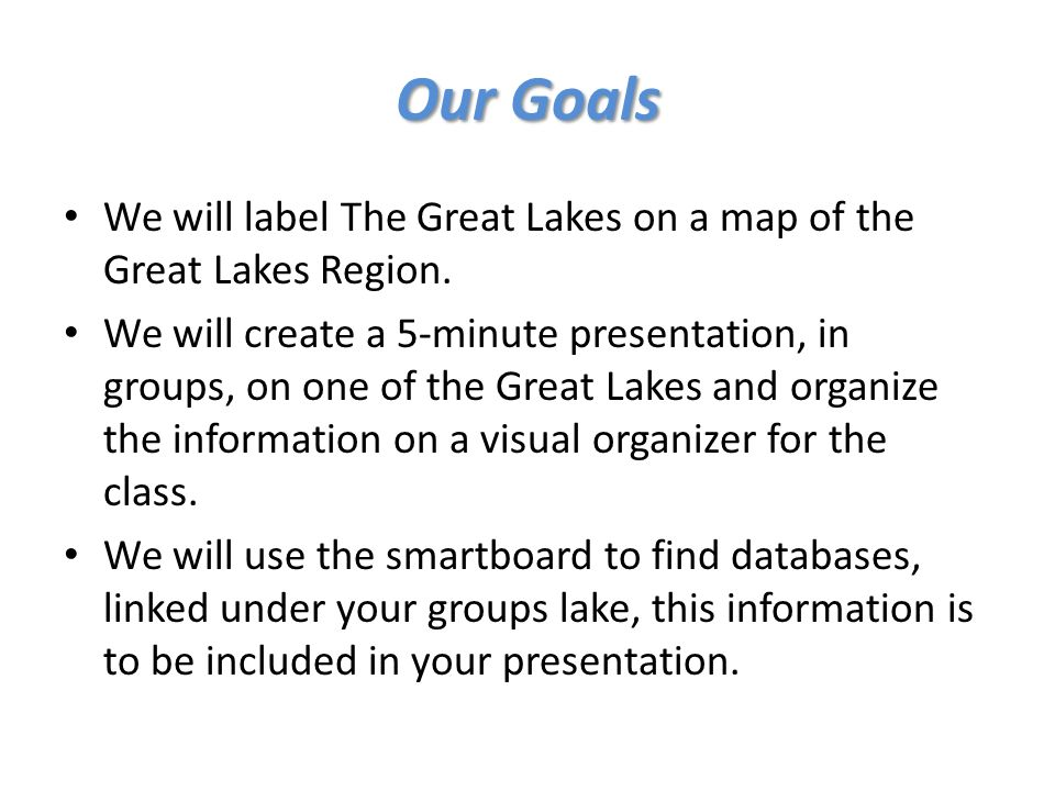 The Great Lakes Video on the Great Lakes Our Goals We will label