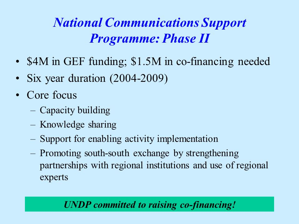 The GEF/UNDP/UNEP National Communications Support Programme United Nations Development Programme UNFCCC Workshop on the Preparation of National Communications from non-Annex I Parties Manila, Philippines,26-30 April 2004