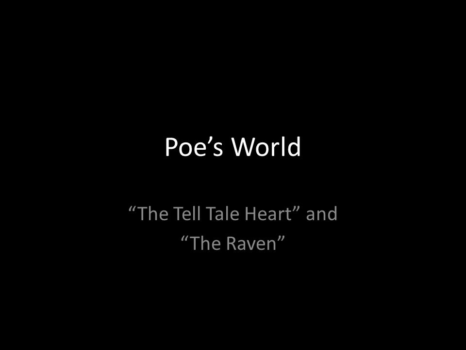 Poe's World The Tell Tale Heart and The Raven