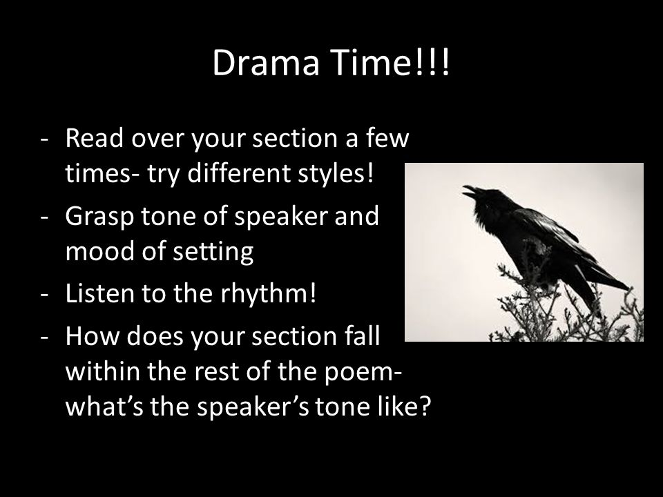 Drama Time!!. -Read over your section a few times- try different styles.