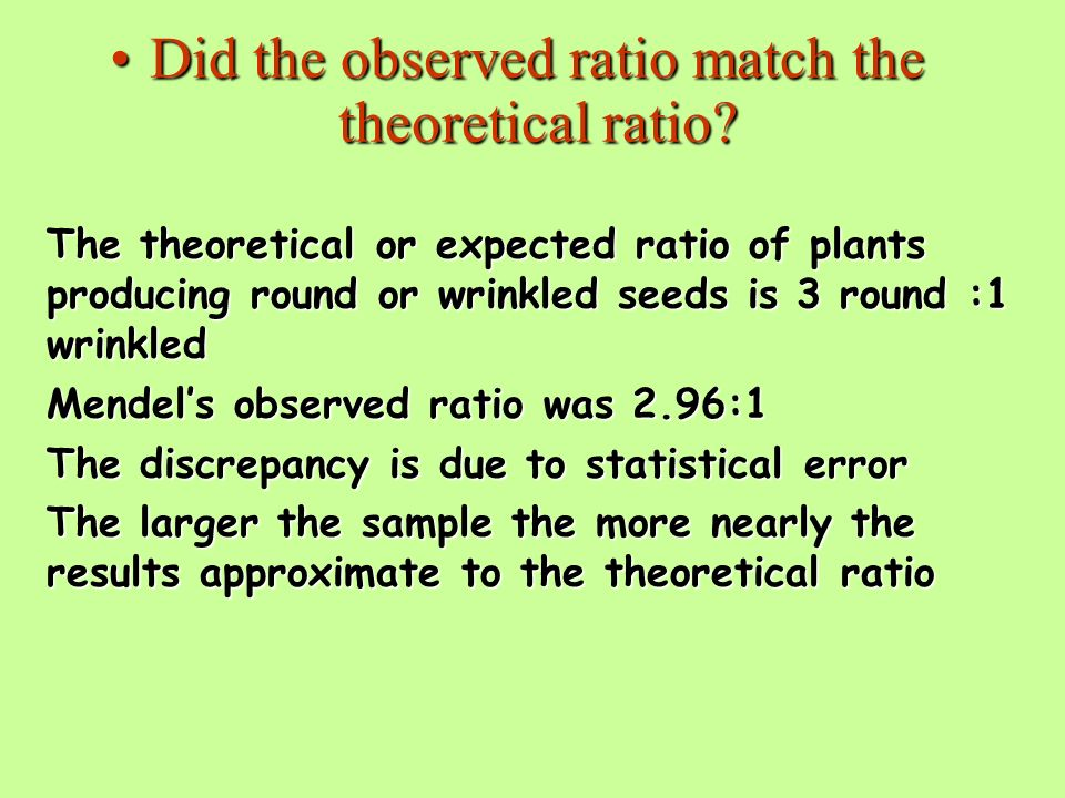 Did the observed ratio match the theoretical ratio Did the observed ratio match the theoretical ratio.