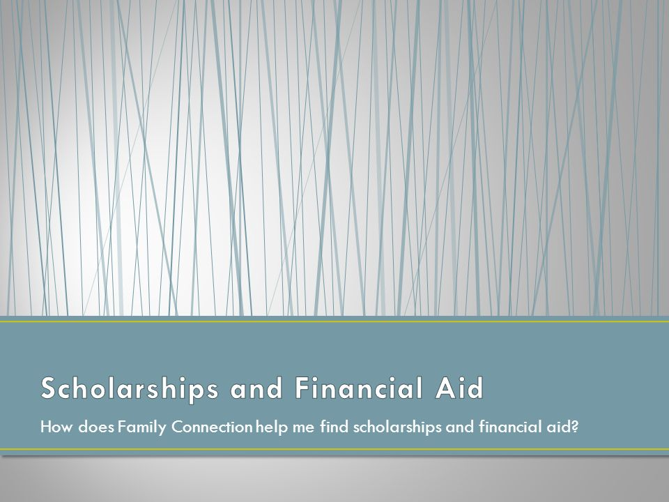 How does Family Connection help me find scholarships and financial aid