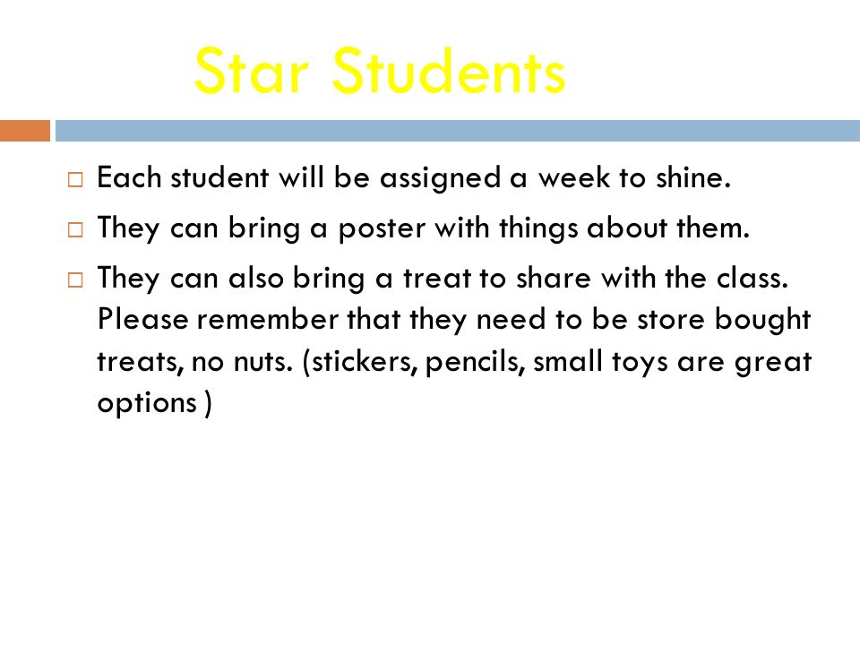 Star Students  Each student will be assigned a week to shine.