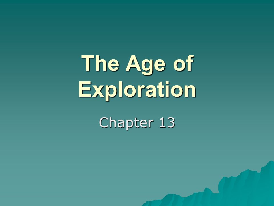 The Age of Exploration Chapter 13