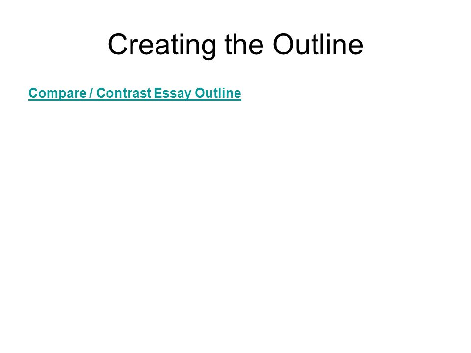 compare contrast essays outlines Outlines for compare and contrast essay writing is a rare thing to find we have the outline template you need right here - click here and check it out.