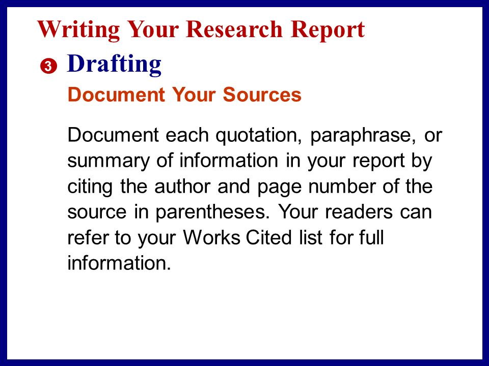 Writing Your Research Report 3 Drafting Organize Your Report n Conclusion.