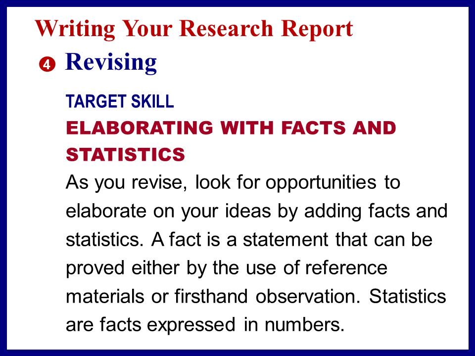 Writing Your Research Report 3 Drafting Evaluate Your Draft n How can I better communicate my interest in this topic.