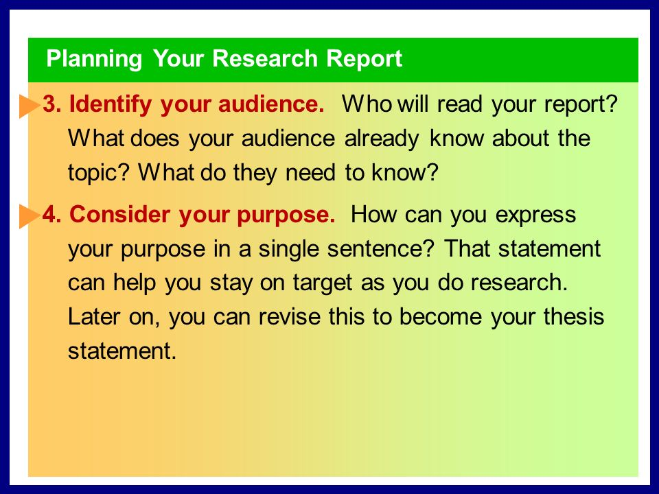 Planning Your Research Report 1. Evaluate your topic.