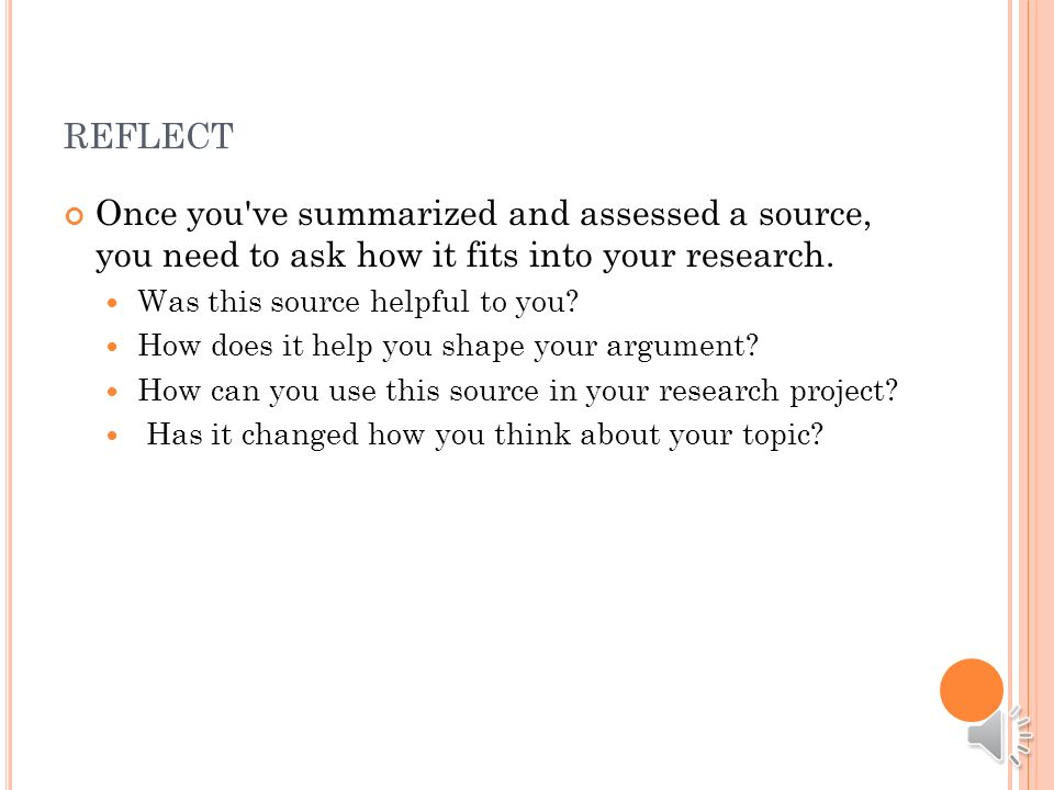 ASSESS After summarizing a source, it may be helpful to evaluate it.