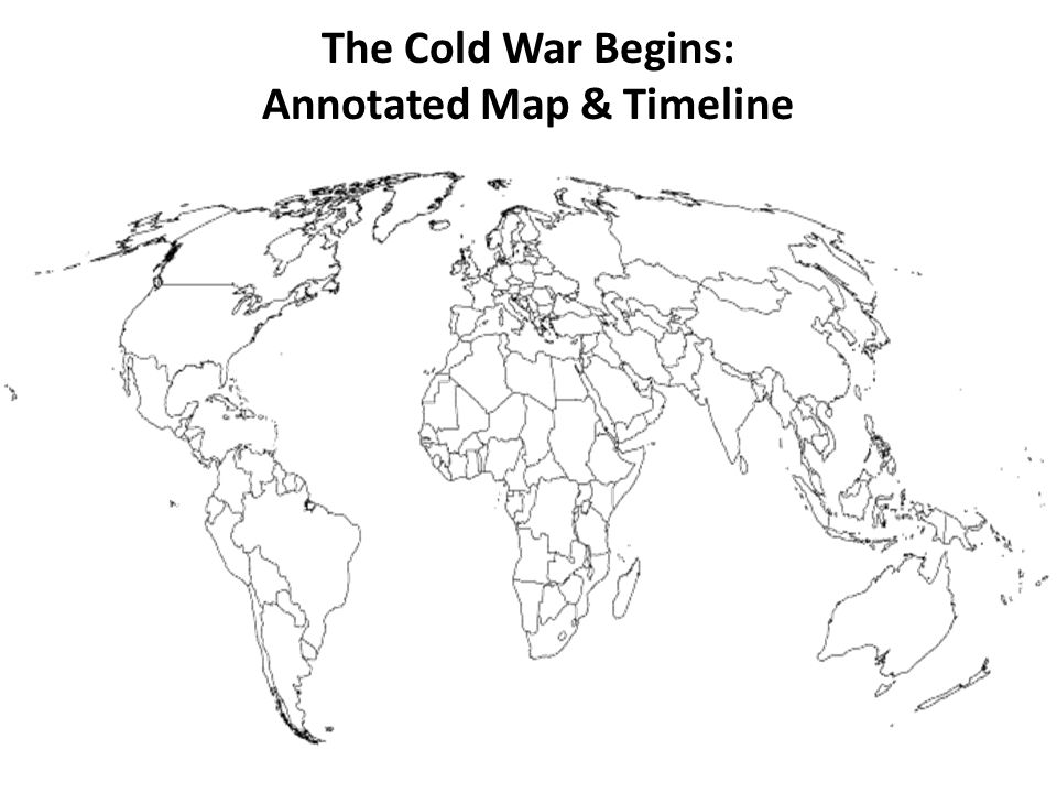 7 the cold war begins annotated map timeline
