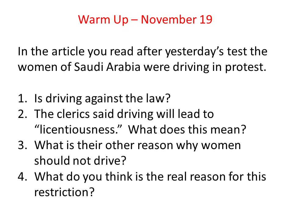 Warm Up – November 19 In the article you read after yesterday's test the women of Saudi Arabia were driving in protest.