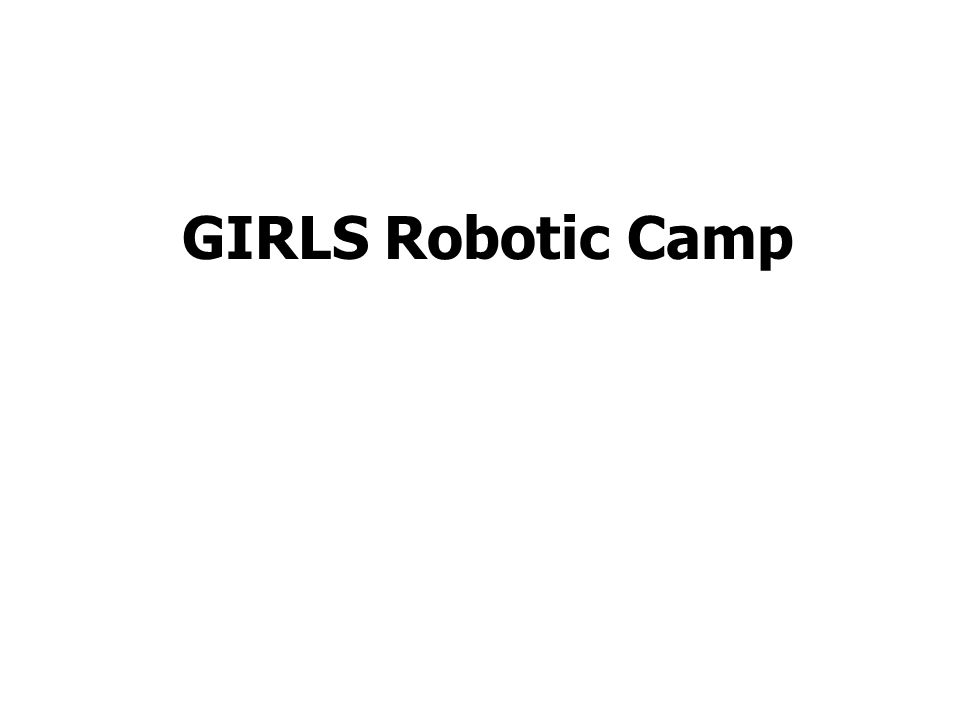 GIRLS Robotic Camp