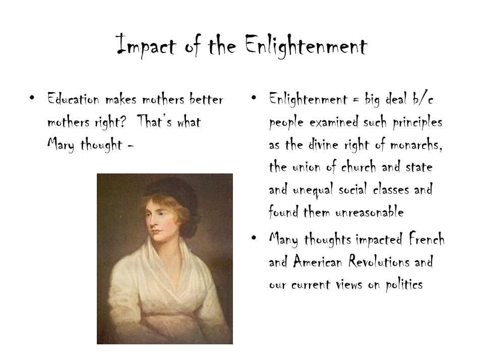 Impact of the Enlightenment Education makes mothers better mothers right.