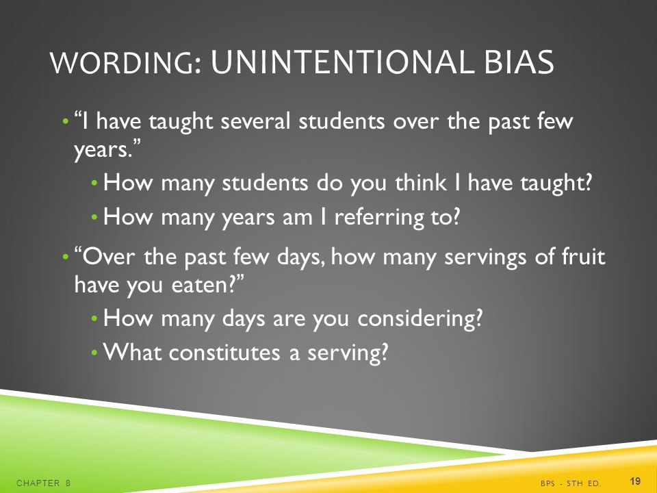 WORDING: UNINTENTIONAL BIAS I have taught several students over the past few years.