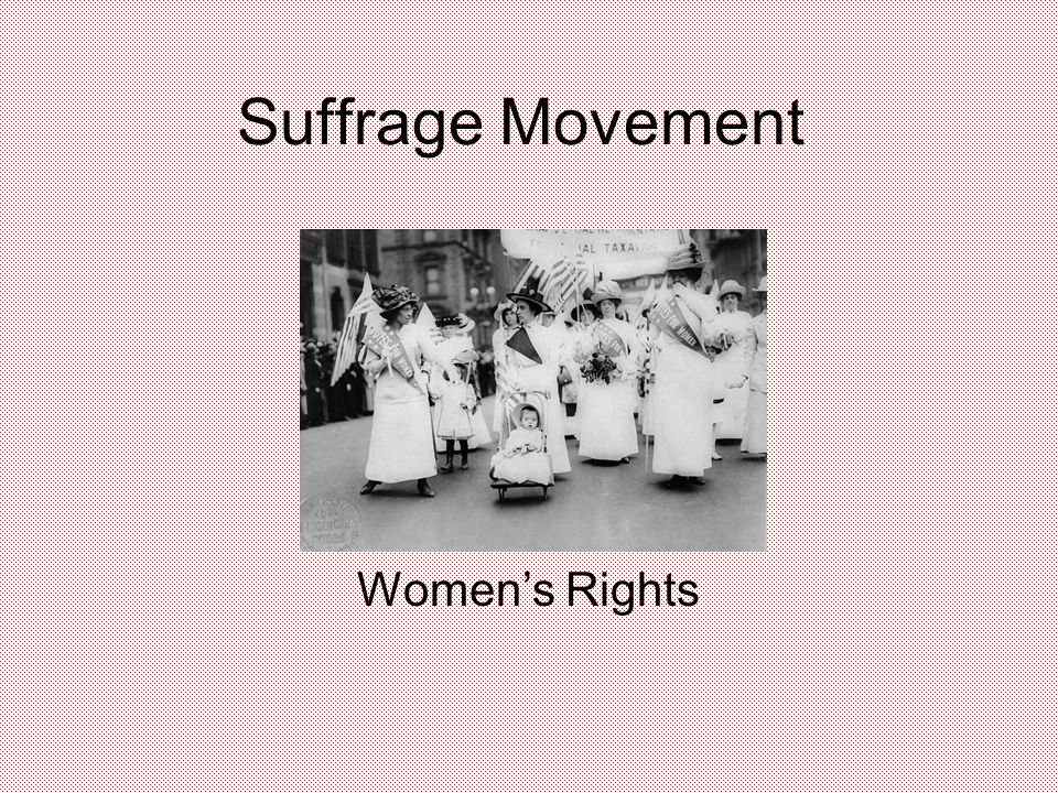 Suffrage Movement Women's Rights