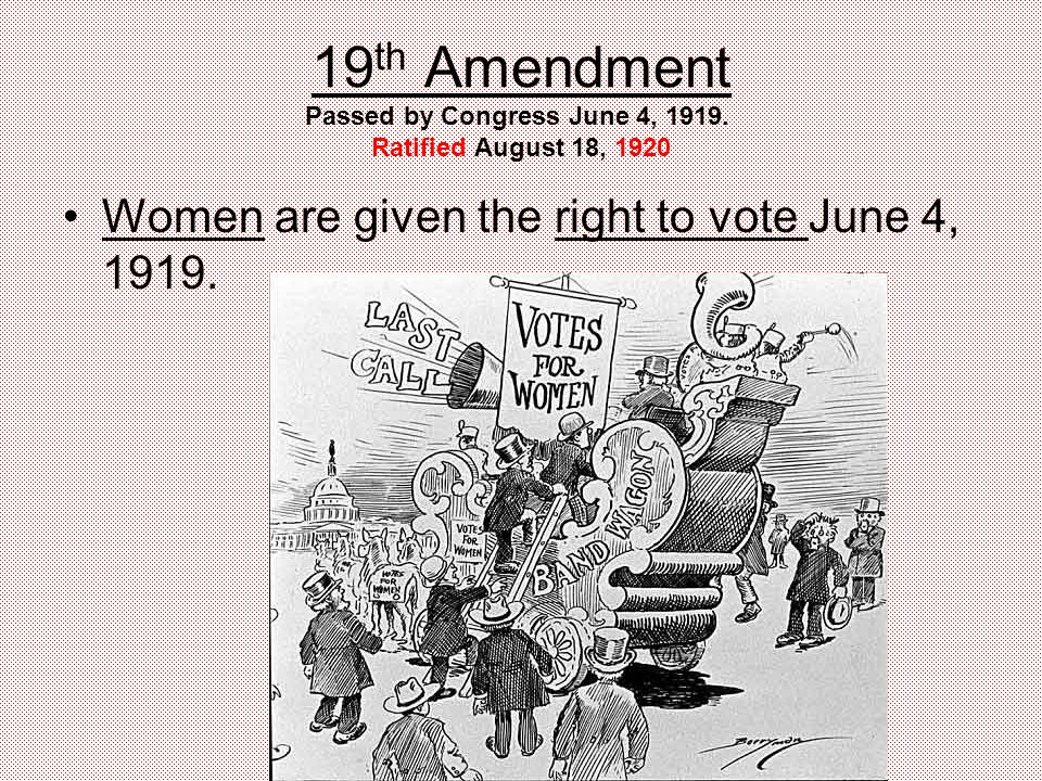 19 th Amendment Passed by Congress June 4, 1919.