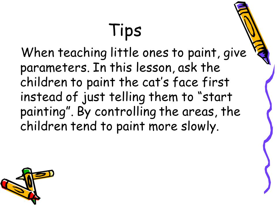 Tips When teaching little ones to paint, give parameters.