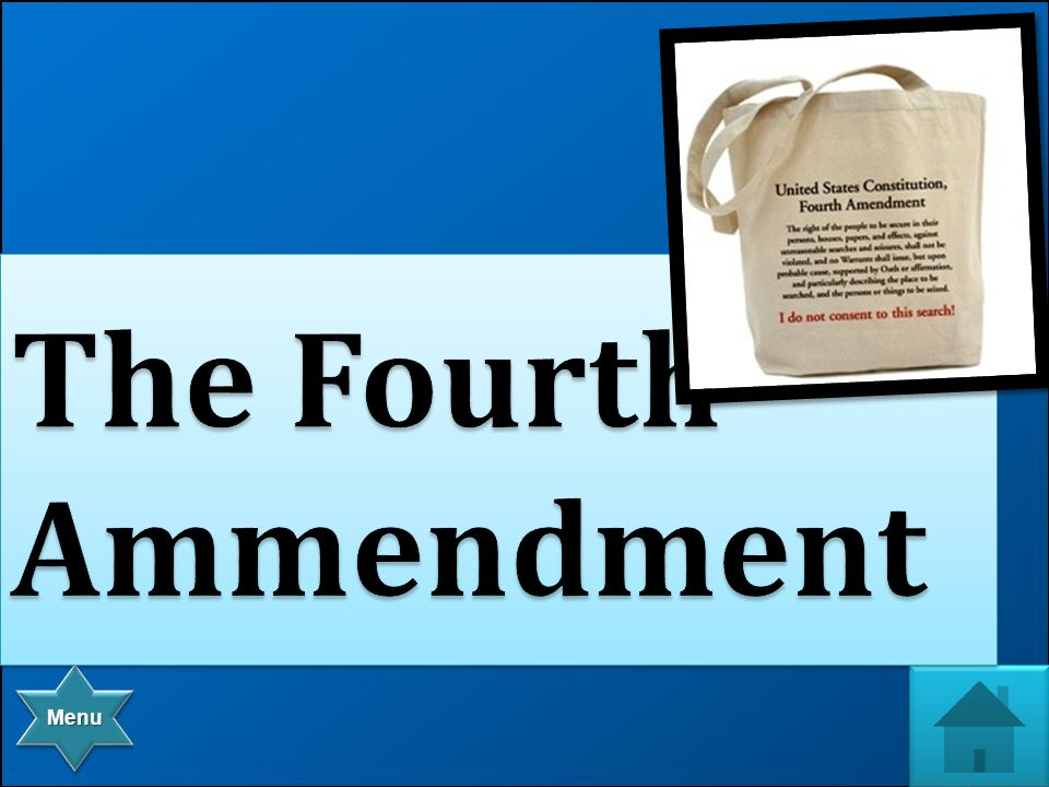 Menu This Amendment protects unlawful search and seizure of personal belongings.