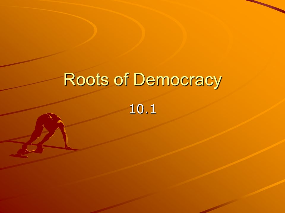 Roots of Democracy 10.1
