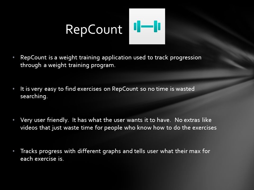 RepCount is a weight training application used to track progression through a weight training program.