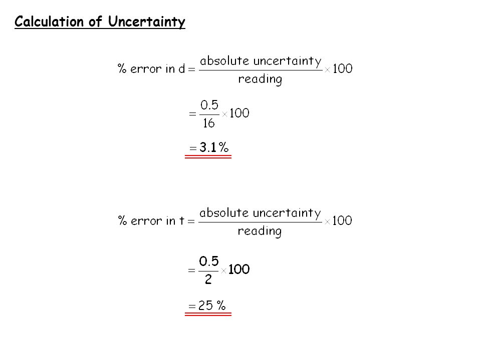 Combining Uncertainties Use the following data to calculate the speed, and the uncertainty in speed, of a moving object.
