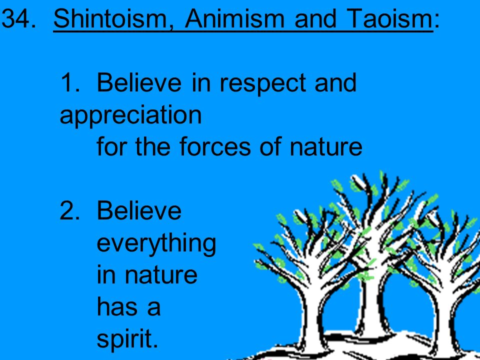 34. Shintoism, Animism and Taoism: 1.