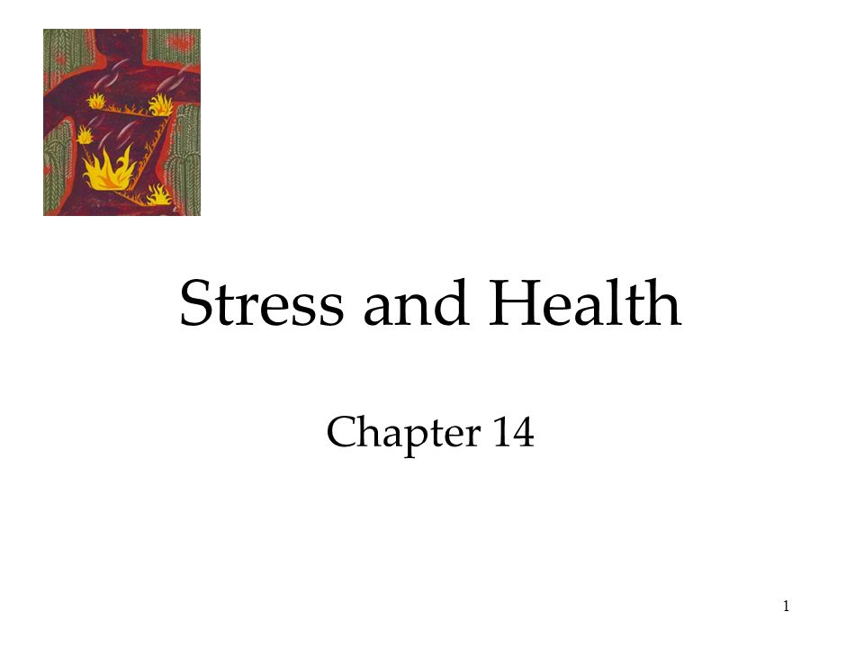 1 Stress and Health Chapter 14
