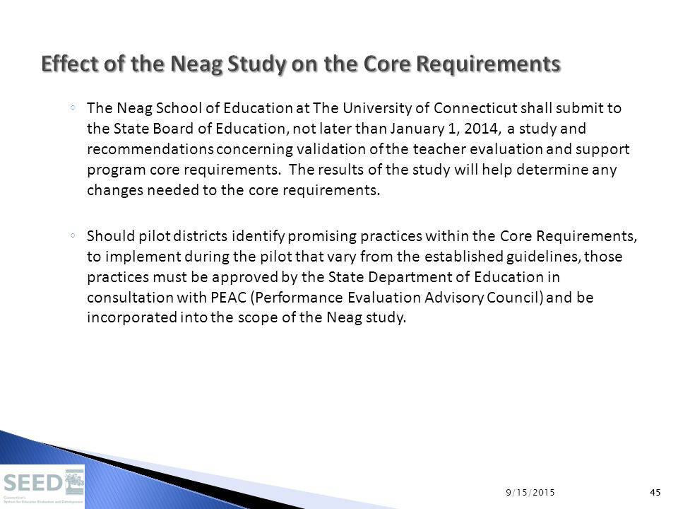 45 ◦ The Neag School of Education at The University of Connecticut shall submit to the State Board of Education, not later than January 1, 2014, a stu