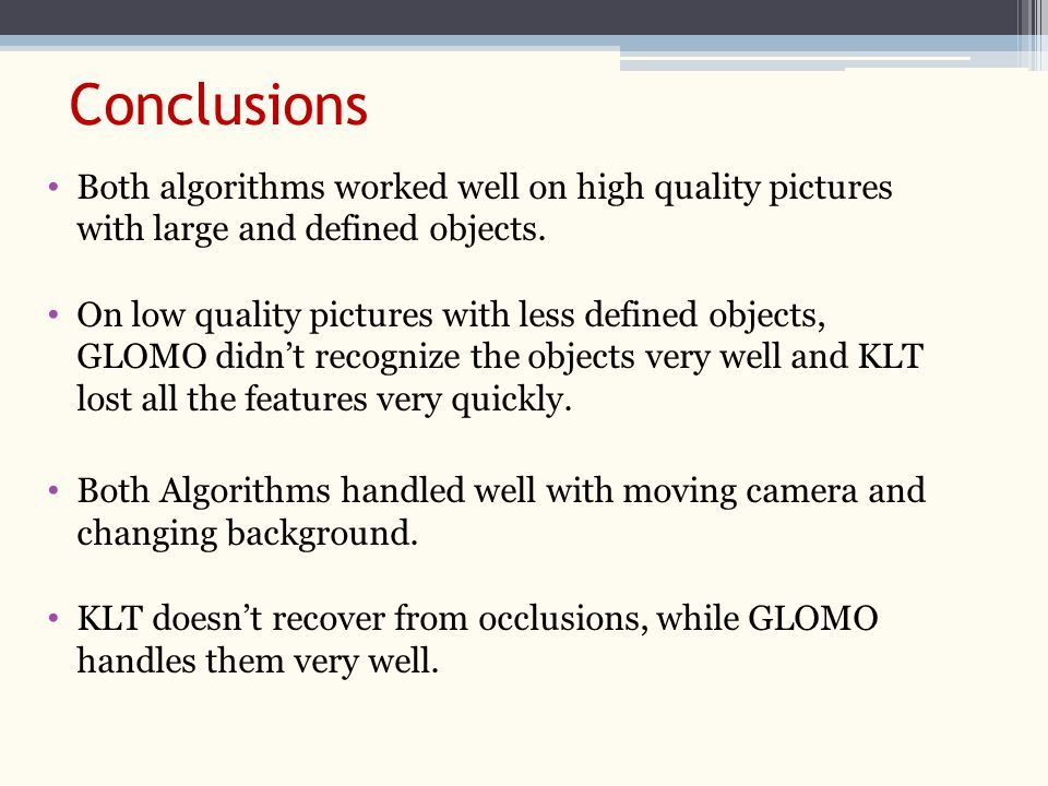 Conclusions Both algorithms worked well on high quality pictures with large and defined objects.