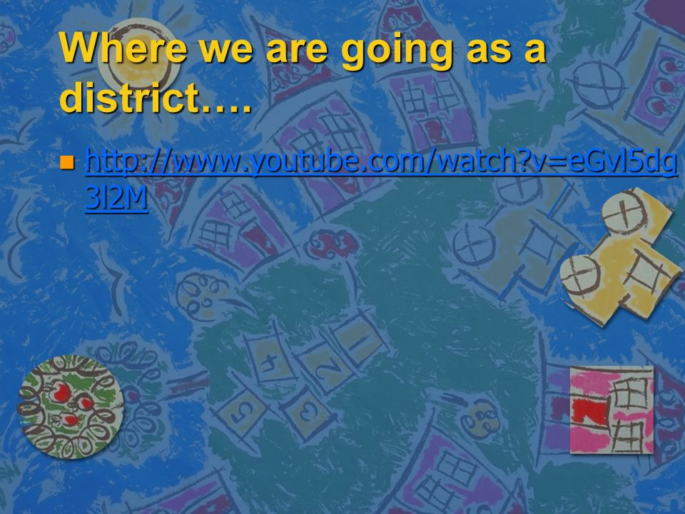 Where we are going as a district….