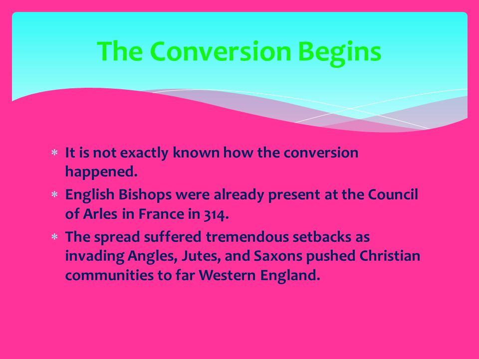  It is not exactly known how the conversion happened.