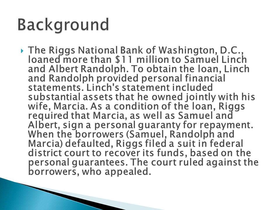  The Riggs National Bank of Washington, D.C., loaned more than $11 million to Samuel Linch and Albert Randolph.