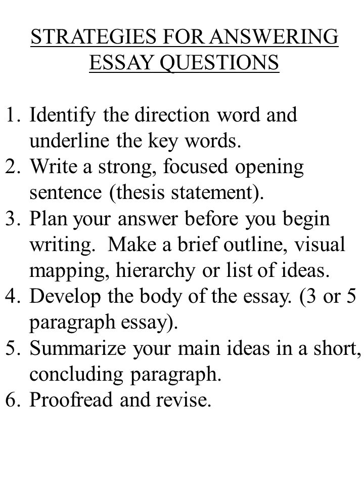 STRATEGIES FOR ANSWERING ESSAY QUESTIONS 1.Identify the direction word and underline the key words.